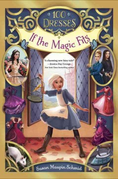 If the magic fits /  Susan Maupin Schmid ; illustrations by Lissy Marlin. - Susan Maupin Schmid ; illustrations by Lissy Marlin.