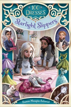 The starlight slippers /  Susan Maupin Schmid ; Illustrations by Lissy Marlin.