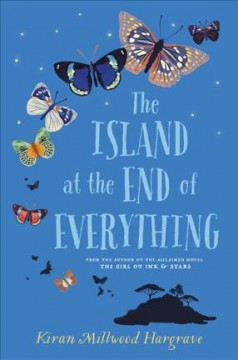 The island at the end of everything /  Kiran Millwood Hargrave.