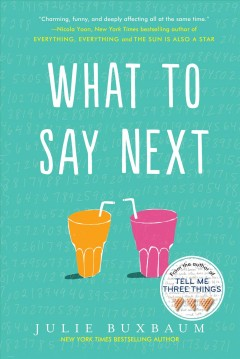 What to say next /  Julie Buxbaum.