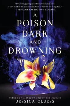 A poison dark and drowning /  Jessica Cluess. - Jessica Cluess.
