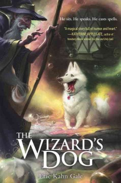 The wizard's dog /  Eric Kahn Gale ; illustrated by Dave Phillips. - Eric Kahn Gale ; illustrated by Dave Phillips.