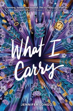 What I carry /  Jennifer Longo. - Jennifer Longo.