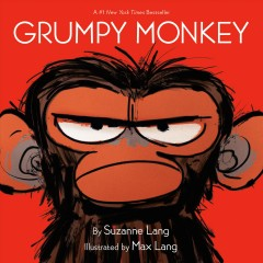 Grumpy monkey /  by Suzanne Lang ; illustrated by Max Lang.