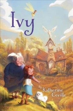 Ivy /  Katherine Coville ; illustrated by Celia Kaspar.