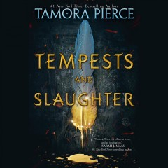 Tempests and slaughter /  Tamora Pierce. - Tamora Pierce.