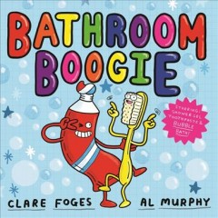 Bathroom boogie /  written by Clare Foges ; illustrated by Al Murphy.
