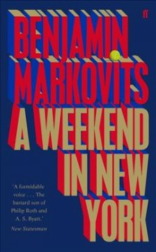 A weekend in New York /  Benjamin Markovits.