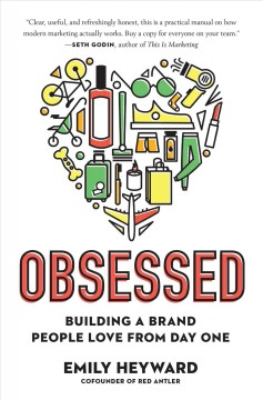 Obsessed : building a brand people love from day one / Emily Heyward. - Emily Heyward.
