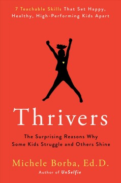 Thrivers : the surprising reasons why some kids struggle and others shine / Michele Borba, Ed.D. - Michele Borba, Ed.D.
