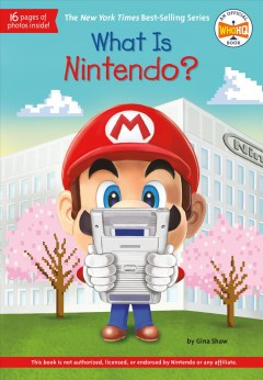 What is Nintendo? /  by Gina Shaw ; illustrated by Andrew Thomson. - by Gina Shaw ; illustrated by Andrew Thomson.