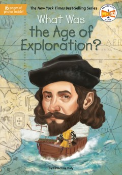 What was the age of exploration? /  by Catherine Daly ; illustrated by Jake Murray. - by Catherine Daly ; illustrated by Jake Murray.