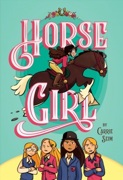 Horse girl /  by Carrie Seim ; illustrations by Steph Waldo. - by Carrie Seim ; illustrations by Steph Waldo.