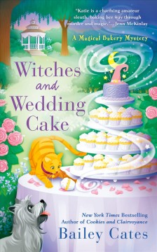 Witches and wedding cake /  Bailey Cates.