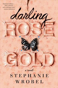 Darling Rose Gold /  Stephanie Wrobel. - Stephanie Wrobel.