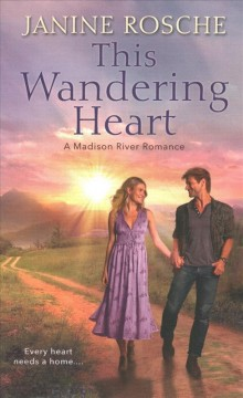 This wandering heart /  Janine Rosche.