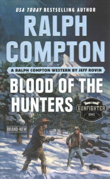 Blood of the hunters /  a Ralph Compton western by Jeff Rovin.