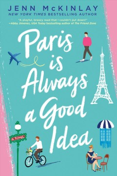 Paris is always a good idea /  Jenn McKinlay.