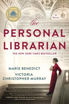 The Personal Librarian / Marie Benedict and Victoria Christopher Murray - Marie Benedict and Victoria Christopher Murray