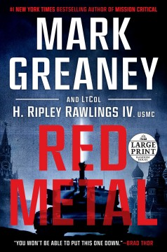 Red metal /  Mark Greaney and Lieutenant Colonel Hunter Ripley Rawlings IV, USMC. - Mark Greaney and Lieutenant Colonel Hunter Ripley Rawlings IV, USMC.