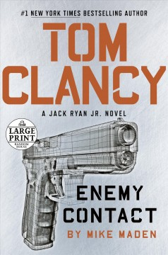 Tom Clancy Enemy contact /  Mike Maden. - Mike Maden.