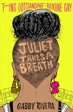 Juliet takes a breath /  Gabby Rivera. - Gabby Rivera.