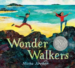 Wonder walkers /  Micha Archer. - Micha Archer.
