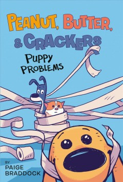 Peanut, butter, & crackers Volume 1, Puppy problems /  by Paige Braddock ; coloring by Kat Efird. - by Paige Braddock ; coloring by Kat Efird.