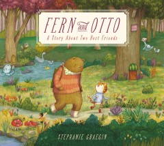 Fern and Otto : a story about two best friends / Stephanie Graegin.