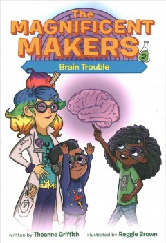 Brain trouble /  by Theanne Griffith ; illustrations by Reggie Brown.