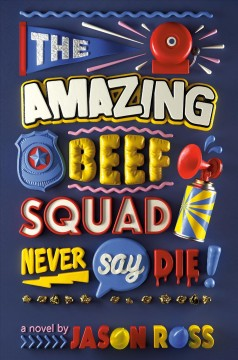 The amazing beef squad : never say die! / Jason Ross.