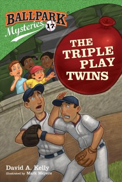 The triple play twins /  by David A. Kelly ; illustrated by Mark Meyers. - by David A. Kelly ; illustrated by Mark Meyers.