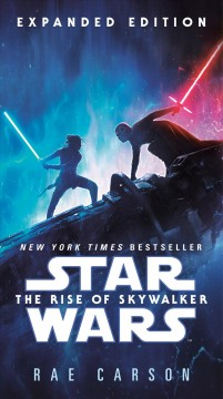 Star wars, the rise of Skywalker /  Rae Carson ; based on characters created by George Lucas ; screenplay by Chris Terrio & J.J. Abrams ; based on a story by Derek Connolly & Colin Trevorrow and Chris Terrio & J.J. Abrams.