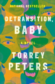 Detransition, baby : a novel / Torrey Peters.