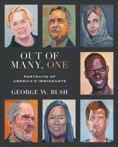 Out Of Many, One / George W. Bush - George W. Bush