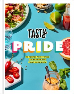 Tasty pride : 75 recipes and stories from the queer food community / Jesse Szewczyk.