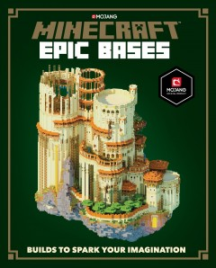 Minecraft epic bases : builds to spark your imagination / written by Thomas McBrien ; illustrations by Ryan Marsh. - written by Thomas McBrien ; illustrations by Ryan Marsh.