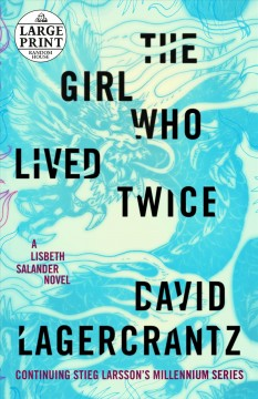 The girl who lived twice /  David Lagercrantz ; translated from the Swedish by George Goulding. - David Lagercrantz ; translated from the Swedish by George Goulding.