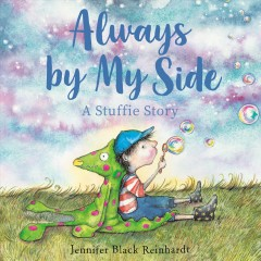 Always by my side : a stuffie story / Jennifer Black Reinhardt. - Jennifer Black Reinhardt.
