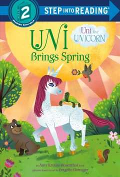 Uni brings spring /  written by Candice Ransom ; pictures based on art by Brigette Barrager. - written by Candice Ransom ; pictures based on art by Brigette Barrager.
