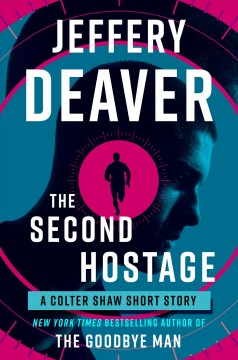 The second hostage : a Colter Shaw short story / Jeffery Deaver.