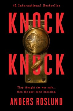 Knock knock /  Anders Roslund ; translated from the Swedish by Elizabeth Clark Wessel.