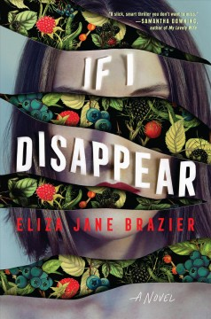 If I disappear /  Eliza Jane Brazier. - Eliza Jane Brazier.