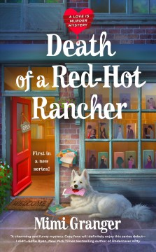 Death of a red-hot rancher /  Mimi Granger.