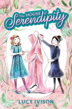 The House of Serendipity /  Lucy Ivison ; illustrated by Lucy Truman. - Lucy Ivison ; illustrated by Lucy Truman.
