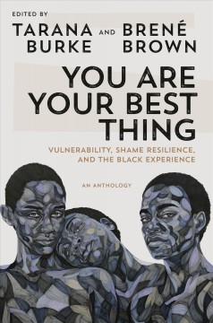 You Are Your Best Thing / edited  Tarana Burke and Brené Brown - edited  Tarana Burke and Brené Brown