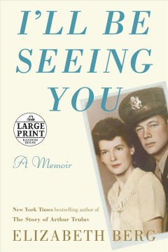 I'll be seeing you : a memoir / Elizabeth Berg.
