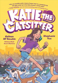 Katie the catsitter Volume 1 /  Colleen AF Venable ; illustrated by Stephanie Yue ; with colors by Braden Lamb. - Colleen AF Venable ; illustrated by Stephanie Yue ; with colors by Braden Lamb.