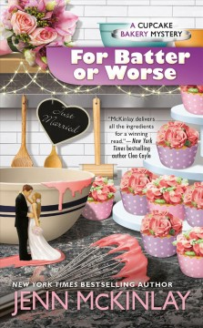 For batter or worse /  Jenn McKinlay.