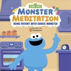 Monster meditation : being patient with Cookie Monster.